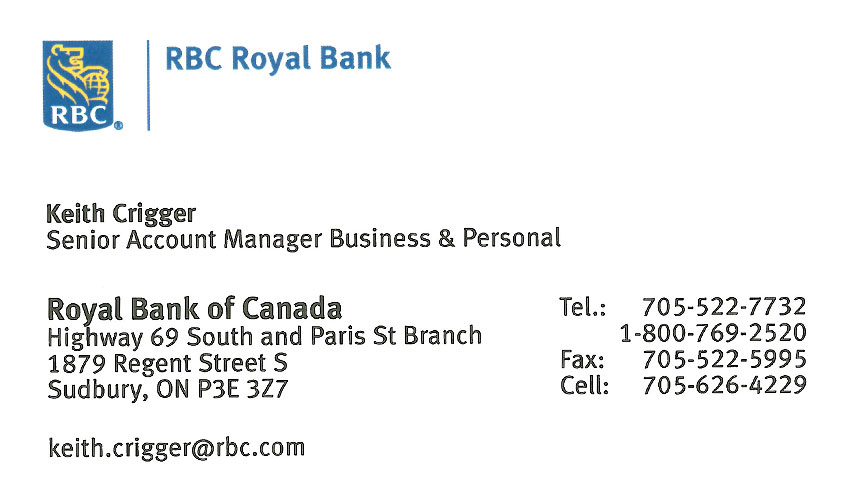 Keith Crigger Senior Account Manager Business RBC Royal Bank Sudbury Ontario